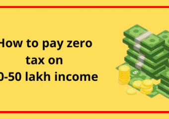 How to pay zero tax on 10-50 lakh income